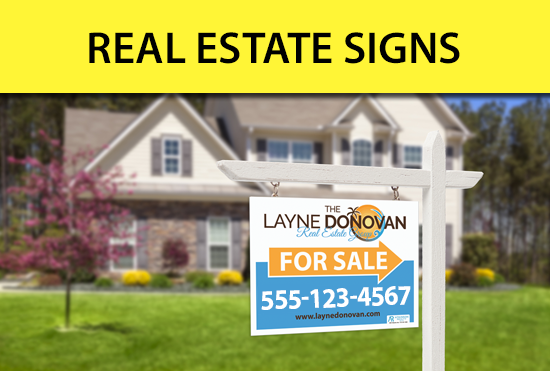 Custom Real Estate Signs - Yard, Directional, For Sale, Open House, Rider, Bandit Signs, Frames, Flags, Banners and More
